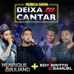 """Edy Britto & Samuel lançam """"Deixa Eu Cantar"""" com Henrique & Juliano"""