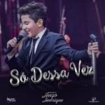 Hugo Henrique – CD Só Dessa Vez
