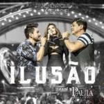 Zé Henrique & Gabriel – Ilusão Part. Paula Fernandes
