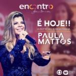 Paula Mattos agita o Encontro com Fátima Bernardes desta quarta-feira (31)