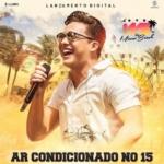 Wesley Safadão – Ar Condicionado no 15