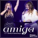 Paula Mattos – Amiga Part. Marília Mendonça