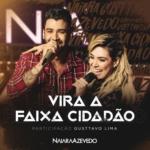 Naiara Azevedo – Vira a Faixa Cidadão Part. Gusttavo Lima