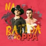Pedro Paulo & Alex – EP Na Batida do PPA