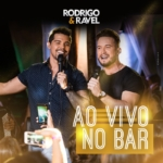 Rodrigo & Ravel – CD Ao Vivo no Bar
