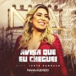 Naiara Azevedo – Avisa Que eu Cheguei Part. Ivete Sangalo