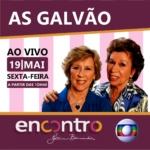As Galvão no Encontro com Fátima Bernardes desta sexta-feira (19)