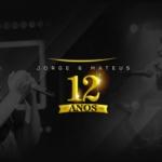 Jorge & Mateus comemoram 12 anos de carreira