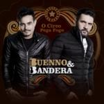 Buenno & Bandera – CD Circo Pega Fogo