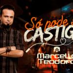 "Marcello Teodoro lança a nova música ""Só Pode Ser Castigo"""