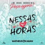 Matheus & Kauan – Nessas Horas