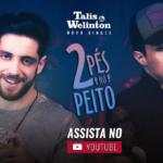 """Talis & Welinton divulgam o clipe da música """"2 Pés no Peito"""""""