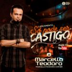 Marcello Teodoro – Só Pode Ser Castigo