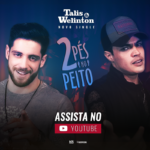 Talis & Welinton – 2 Pés No Peito