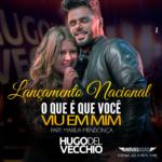 Hugo Del Vecchio – O Que é Que Você Viu em Mim Part. Marília Mendonça