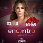 Wanessa Camargo no Encontro com Fátima Bernardes desta segunda-feira (03)
