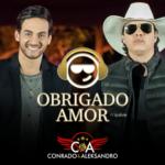 """Conrado & Aleksandro lançam a música """"Obrigado Amor"""" com Dj Kevin"""