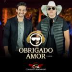 Conrado & Aleksandro – Obrigado Amor Ft. Dj Kevin
