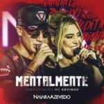 Naiara Azevedo – Mentalmente part. MC Kevinho