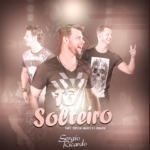 """Sergio Ricardo lança o clipe """"Tô Solteiro"""" com Mauricio & Eduardo"""