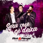 """Rick & Rangel lançam o vídeo de """"Será Que Cê Deixa"""" com Gusttavo Lima"""