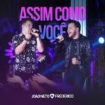 João Neto & Frederico – Assim Como Você