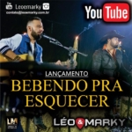 Léo & Marky – Bebendo Pra Esquecer