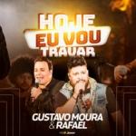 """Gustavo Moura & Rafael lançam o vídeo da música """"Hoje Eu Vou Travar"""""""