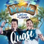 """Cleber & Cauan divulgam a música """"Quase"""" do novo DVD """"Resenha"""""""