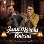 Juan Marcos & Vinicius – CD O Melhor Lugar do Mundo
