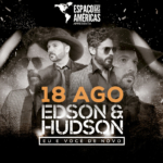 Edson & Hudson escolhem o Espaço das Américas para lançar nova turnê