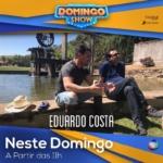 Eduardo Costa no Domingo Show deste domingo (24)