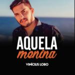 Vinícius Lobo – EP Aquela Menina