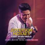 Jefferson Moraes – CD Start In São Paulo