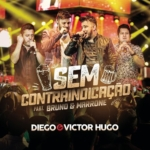 Diego & Victor Hugo – Sem Contraindicação Part. Bruno & Marrone
