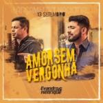 """Evandro & Henrique lançam a nova música de trabalho """"Amor Sem Vergonha"""""""
