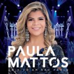 Paula Mattos – CD Ao Vivo em São Paulo
