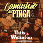 """Talis & Welinton lançam """"Caminhão de Pinga"""" com Humberto & Ronaldo"""