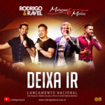 Rodrigo & Ravel – Deixa Ir Part. Matogrosso & Mathias