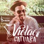 Thiago Brava – EP Um Violão & Uma Catuaba