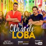 Alex & Ronaldo – Olhar de Loba