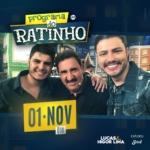 """Lucas & Higor Lima e As Marcianas agitam o """"Boteco do Ratinho"""" desta quarta-feira (01)"""