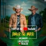 Lucas Reis & Thácio – Amor no Mato