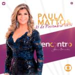 Paula Mattos no Encontro com Fátima Bernardes desta sexta-feira (03)