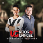 Vitor & Garcez – CD Acústico e Viciante