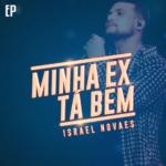 Israel Novaes- EP Minha Ex Tá Bem