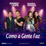 """Rodrigo & Ravel divulgam a nova versão de """"Como a Gente Faz"""" com Maiara & Maraisa"""