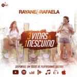 "Rayane & Rafaela lançam a música ""3 Vidas e 1 Descuido"""