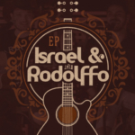 Israel & Rodolffo – EP Acústico