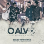 Diego & Victor Hugo – O Alvo Part. Henrique & Juliano